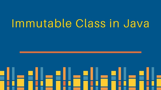 immutable class in java, how to create immutable class in java, how to  make a class immutable