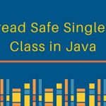 Thread Safety in Java Singleton Classes with Example Code