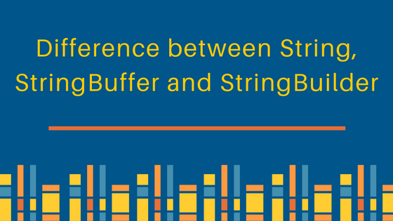 String vs StringBuffer vs StringBuilder - JournalDev