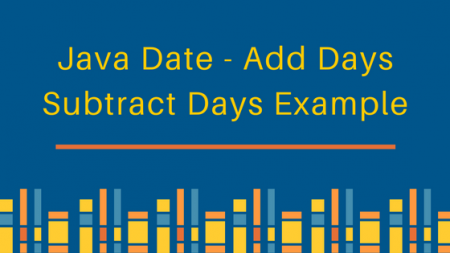 java date add days, java date subtract days