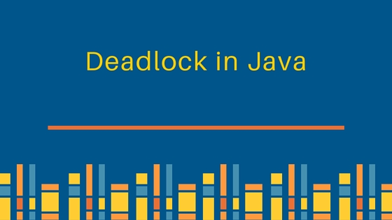 deadlock in java, java thread deadlock