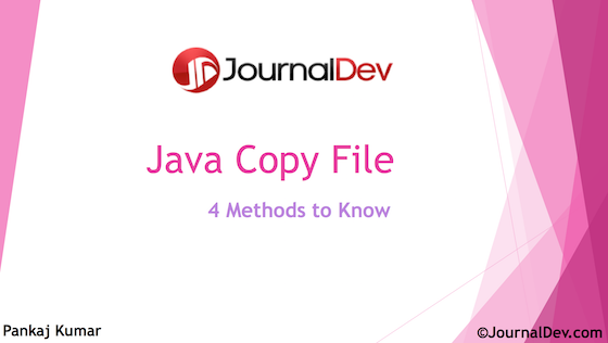 Java Copy File - 4 Ways to Copy File in Java - JournalDev