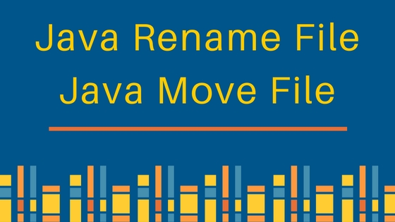 java rename file, java move file