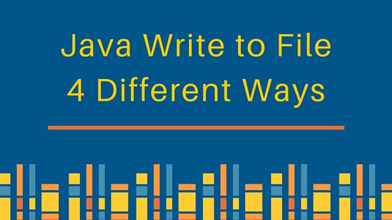 java write to file, write file in java