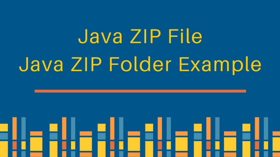 Java Zip File Folder Example - JournalDev