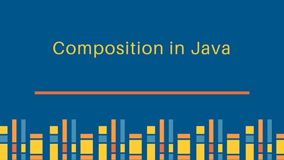 composition in java, java composition, java composition example