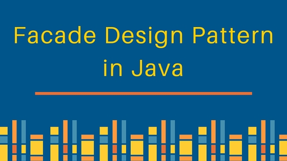 facade design pattern, facade pattern, facade design pattern in java