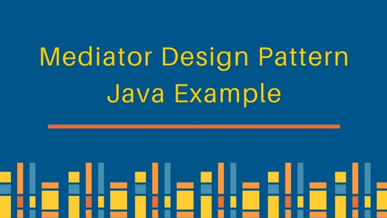 mediator pattern, mediator design pattern, mediator pattern java