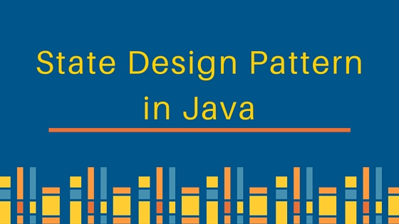 state design pattern, state design pattern in java, state pattern