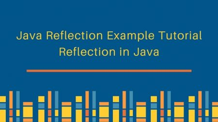 java reflection, reflection in java, java reflection example, java reflection tutorial