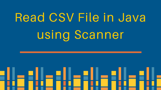 Read CSV File in Java, Java Read CSV File