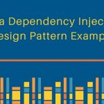 Java Dependency Injection – DI Design Pattern Example Tutorial