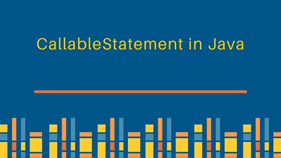CallableStatement, CallableStatement in Java, CallableStatement Example