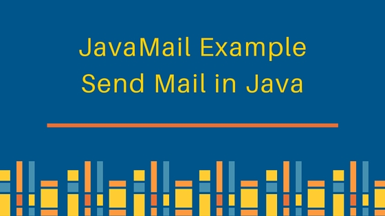 JavaMail Example - Send Mail in Java using SMTP - JournalDev