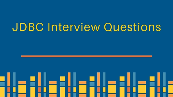 jdbc interview questions, jdbc interview questions and answers