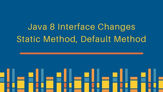 Java 8 Interface Changes - static method, default method