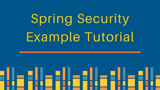 spring security example tutorial