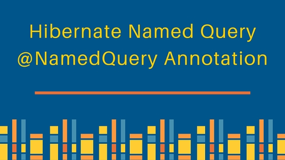 hibernate named query, @NamedQuery