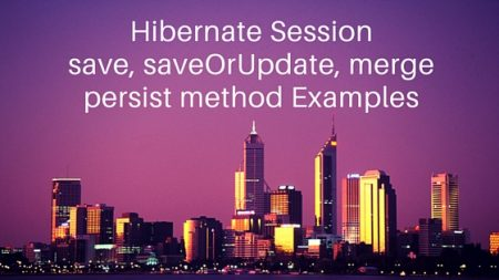 Hibernate Session merge, persist, save, saveOrUpdate methods examples