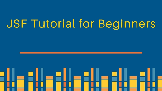 jsf tutorial for beginners