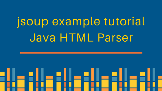 jsoup example, jsoup tutorial, java html parser, web page scraping with jsoup