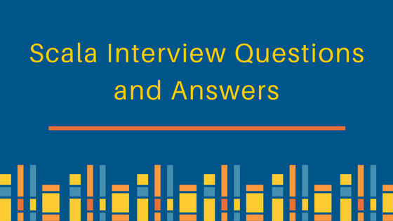 Scala Interview Questions and Answers - JournalDev