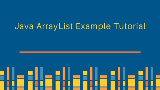 java ArrayList, ArrayList, java.util.ArrayList, ArrayList example