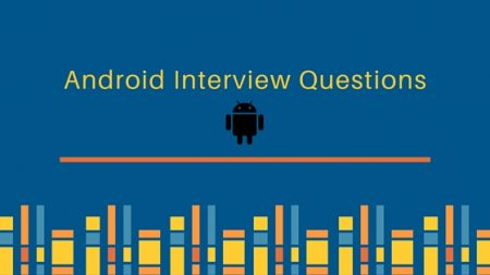 android interview questions, android interview questions and answers