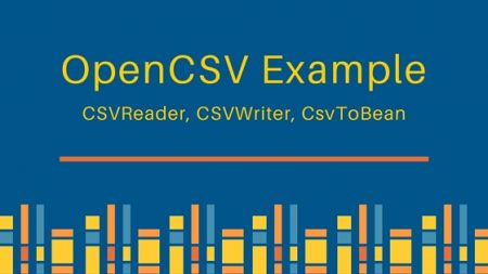 OpenCSV, CSVReader, CSVWriter, OpenCSV Example