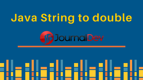 Java Convert String to double - JournalDev