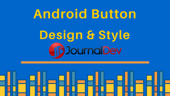 android button tutorial, android studio button example