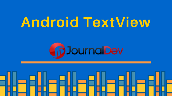 Android TextView - JournalDev
