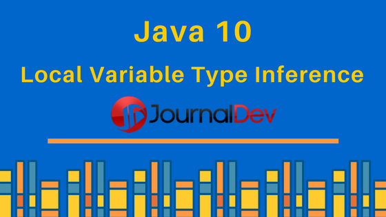 Java 10: Local Variable Type Inference