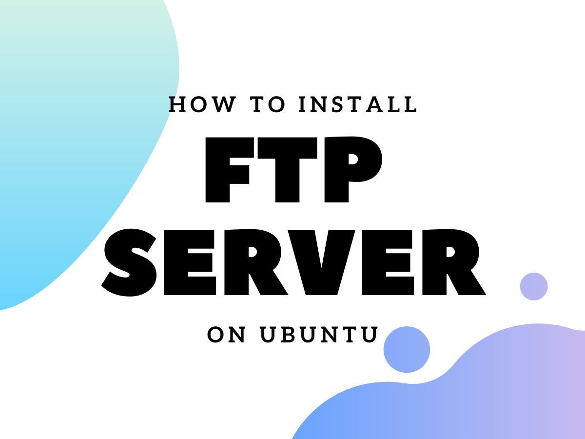 How To Install FTP Server On Ubuntu
