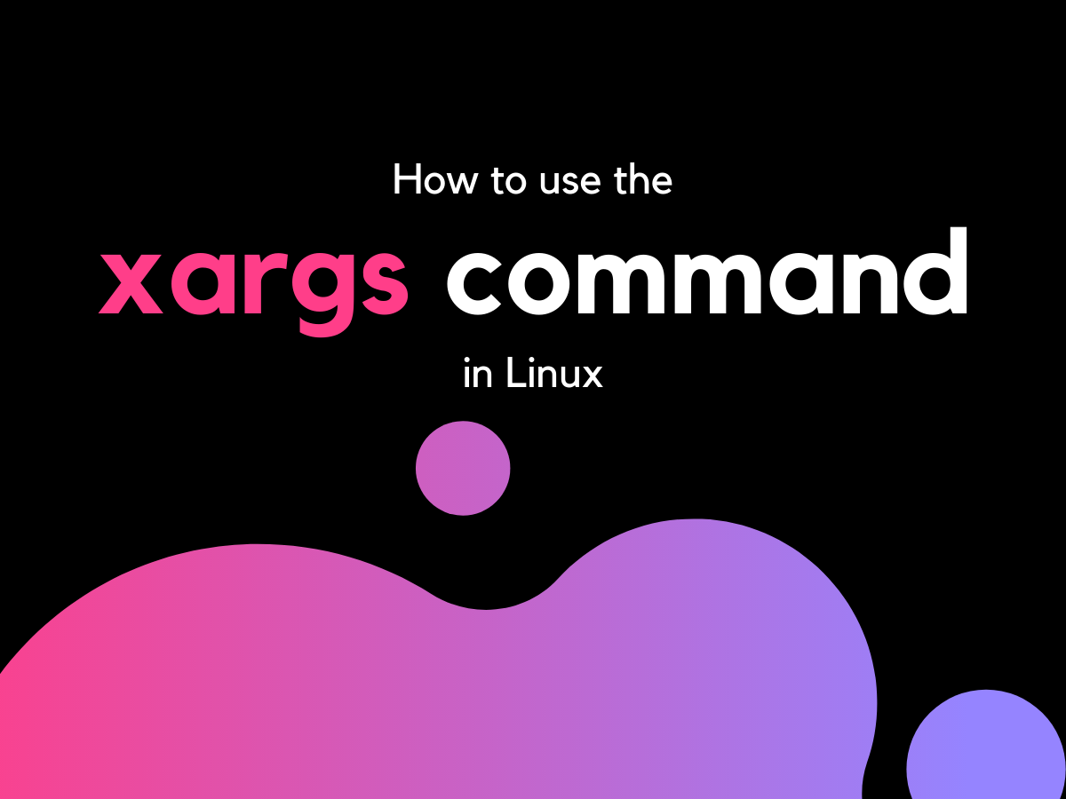 Xargs Command