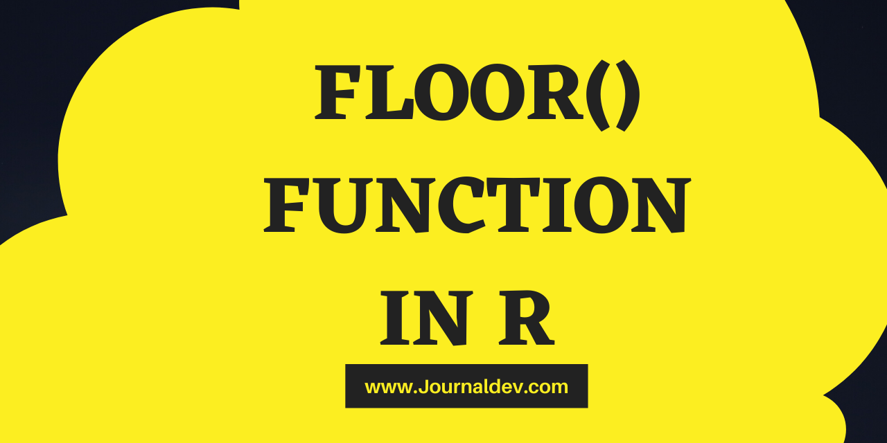 FLOOR() FUNCTION IN R