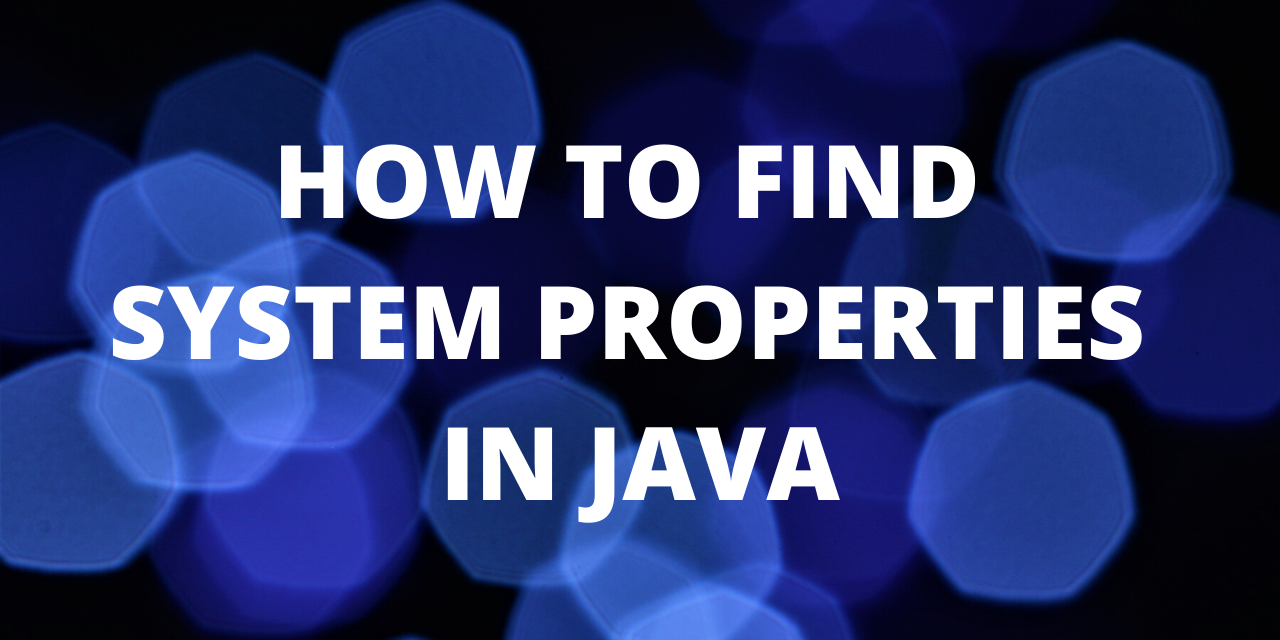 how to find system properties in Java