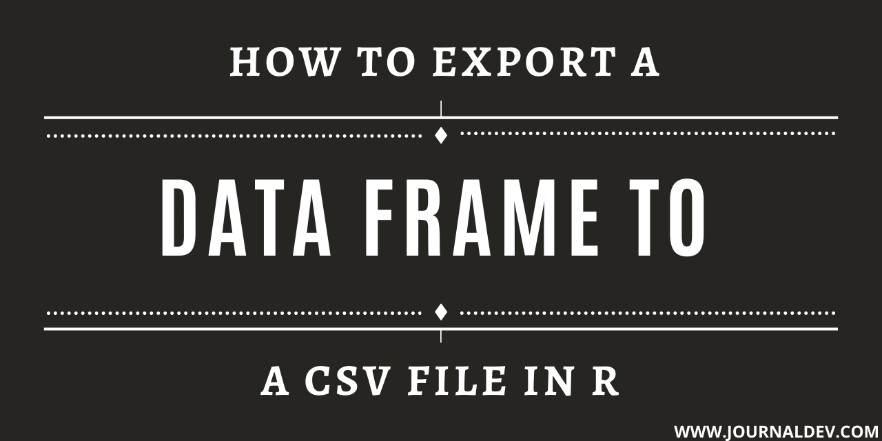 Export A Dataframe To Csv File In R