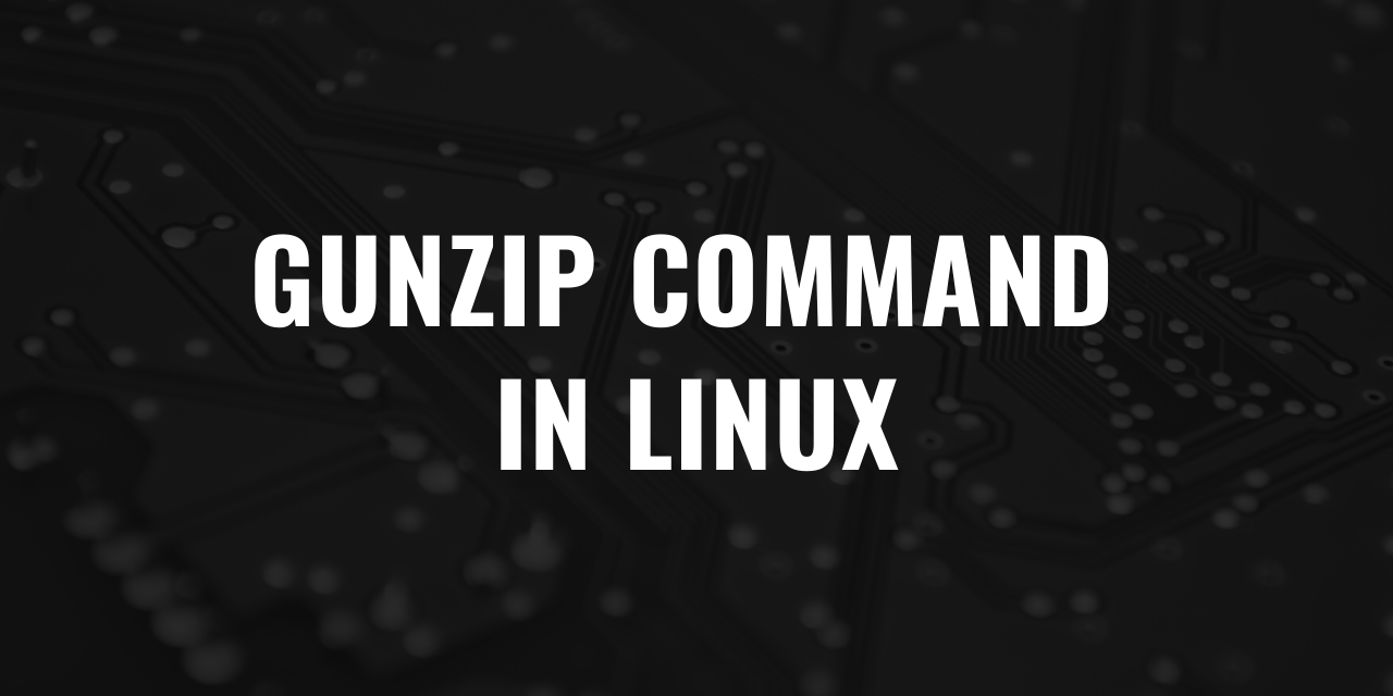 Gunzip command in Linux