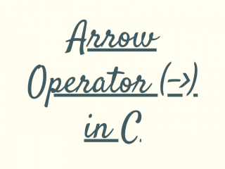 Arrow Operator In C