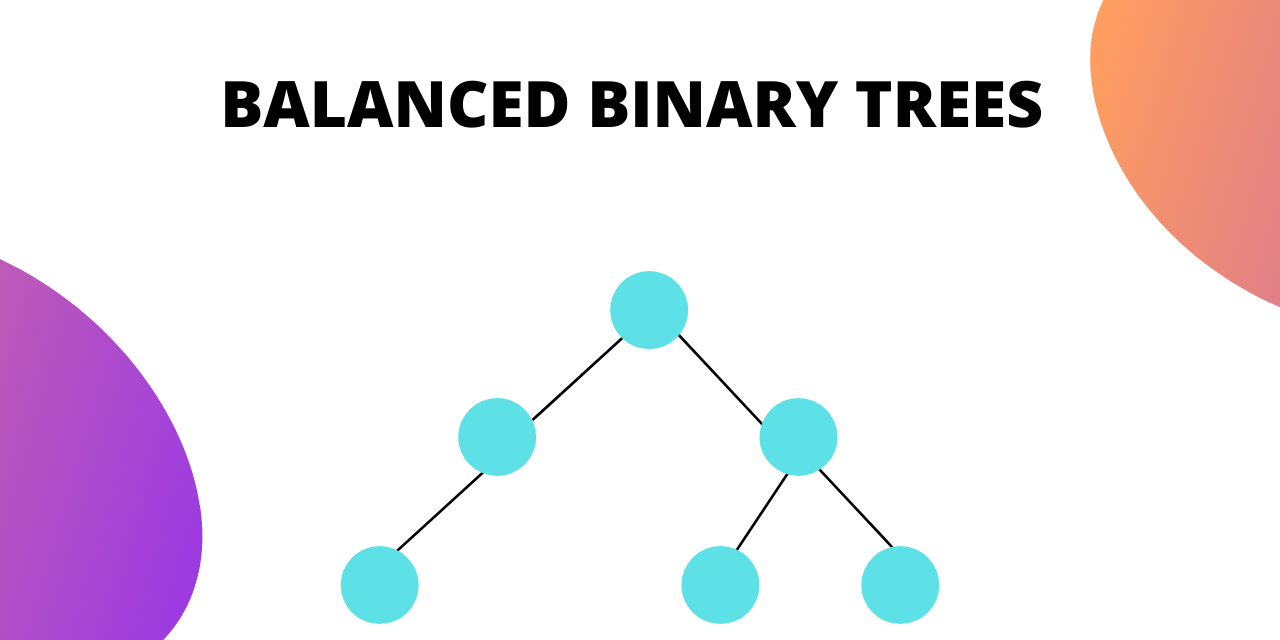 BALANCED BINARY TREES
