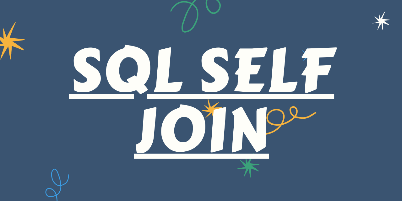 SQL Self Join - Basics to Get Started!