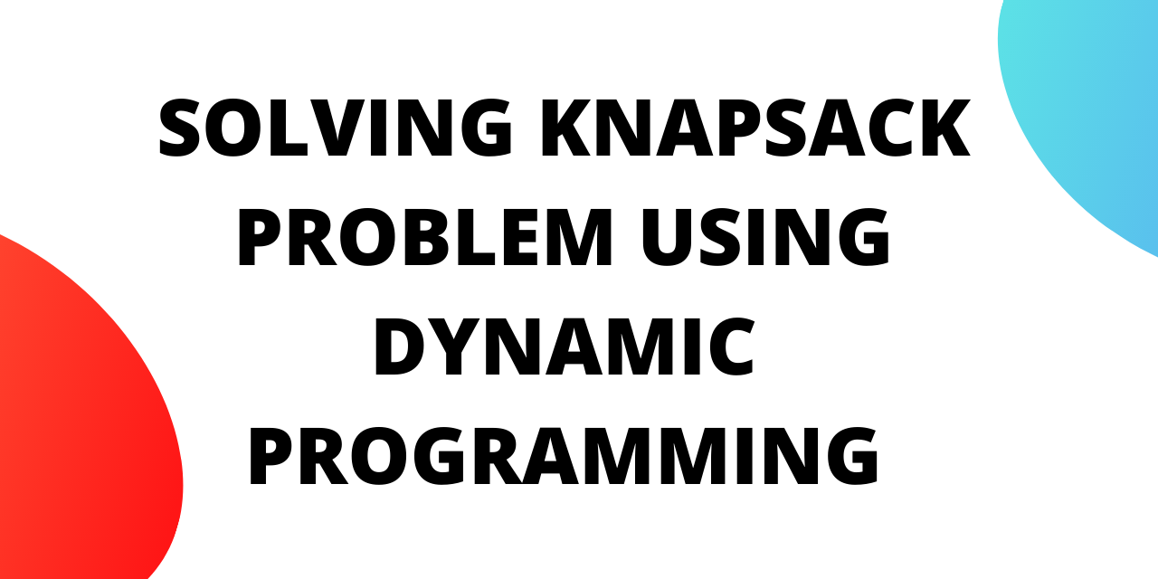 knapsack using Dynamic Programming