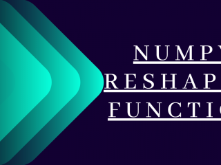 Numpy Reshape() Function