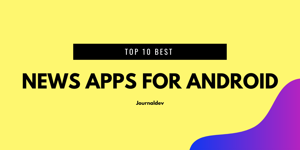 Top Best News Apps For Android