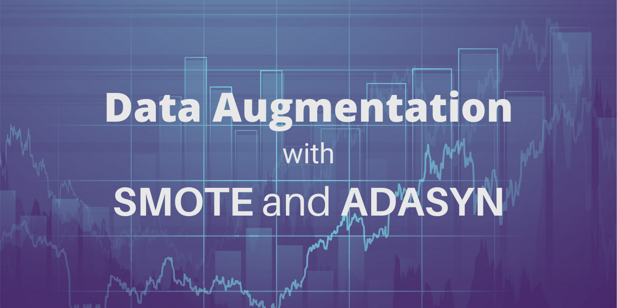 Data Augmentation With SMOTE And ADASYN