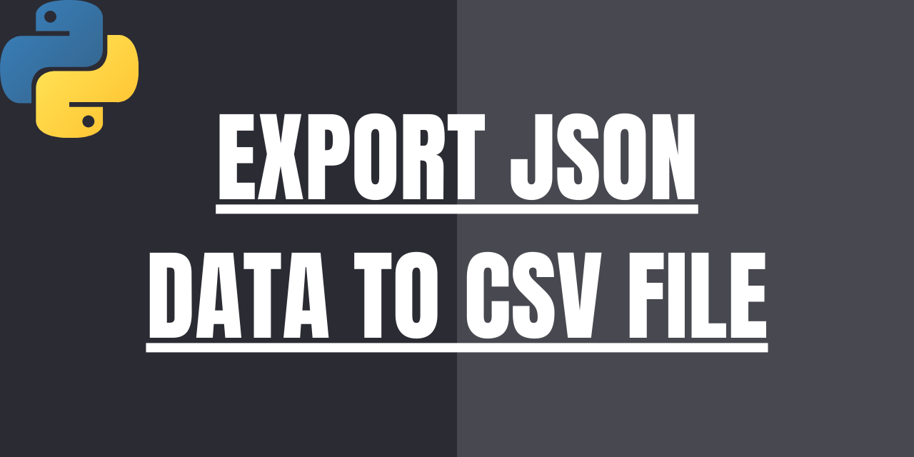 EXPORT JSON DATA TO CSV FILE