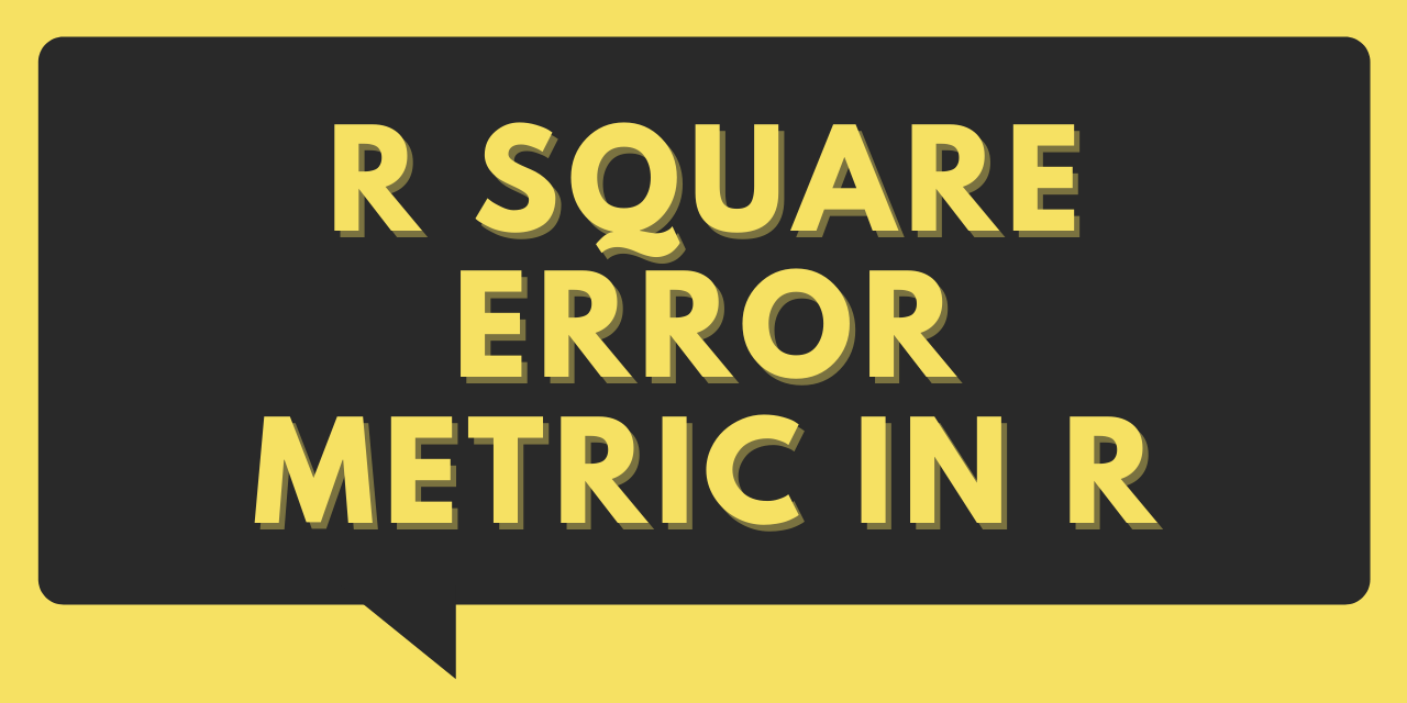 R Square Error Metric In R