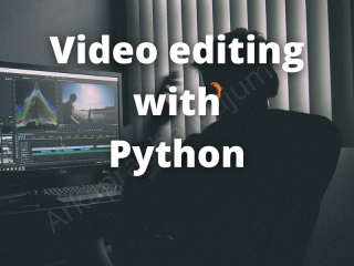 Video Editing With Moviepy