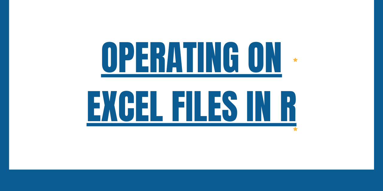 OPERATING ON EXCEL FILES IN R